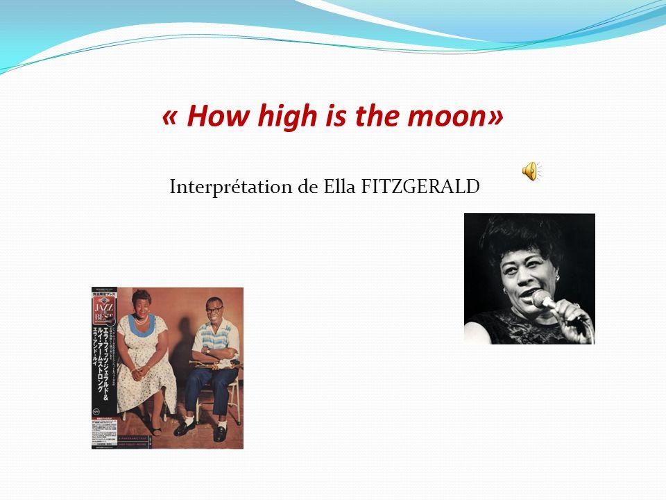 « How high is the moon» Interprétation de Ella FITZGERALD