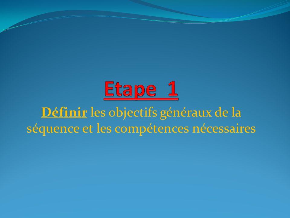 Définir les objectifs généraux de la séquence et les compétences nécessaires
