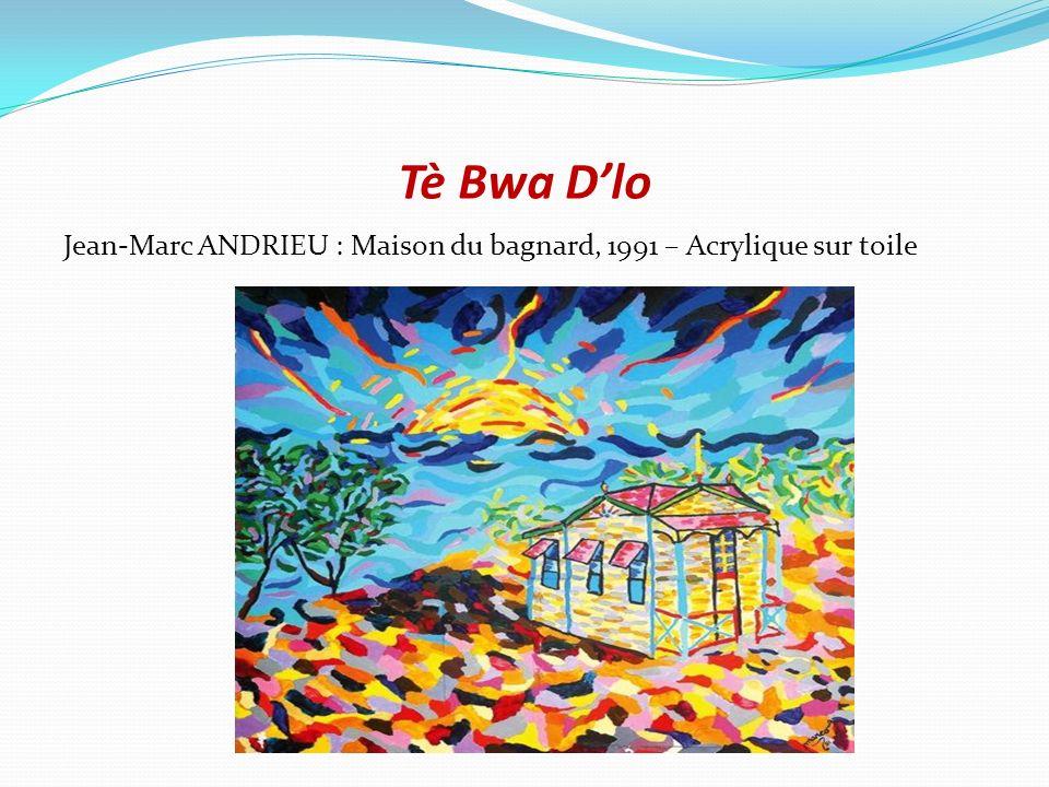 Tè Bwa Dlo Jean-Marc ANDRIEU : Maison du bagnard, 1991 – Acrylique sur toile