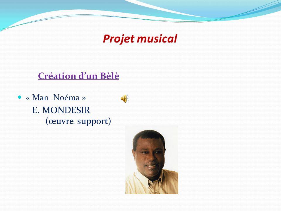 Projet musical Création dun Bèlè « Man Noéma » E. MONDESIR (œuvre support)