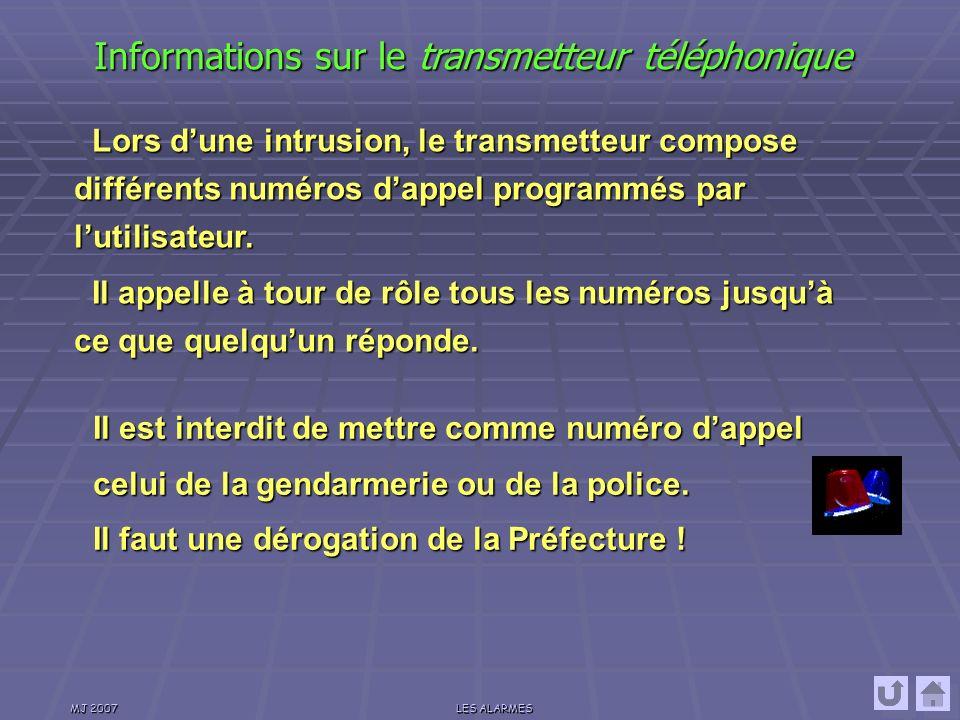 MJ 2007LES ALARMES Permet de signaler lintrusion à une tierce personne afin de mettre en œuvre une intervention.