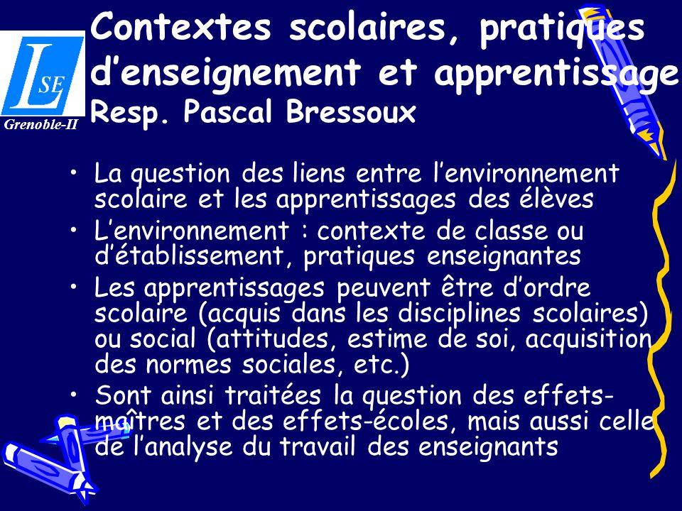 Contextes scolaires, pratiques denseignement et apprentissage Resp. Pascal Bressoux La question des liens entre lenvironnement scolaire et les apprent