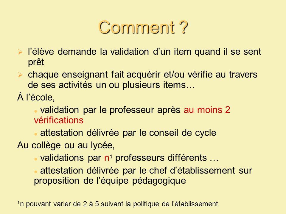 Comment ? lélève demande la validation dun item quand il se sent prêt chaque enseignant fait acquérir et/ou vérifie au travers de ses activités un ou