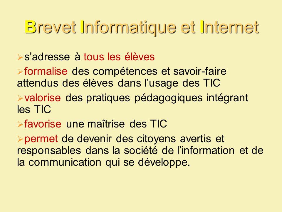 Brevet Informatique et Internet sadresse à tous les élèves formalise des compétences et savoir-faire attendus des élèves dans lusage des TIC valorise