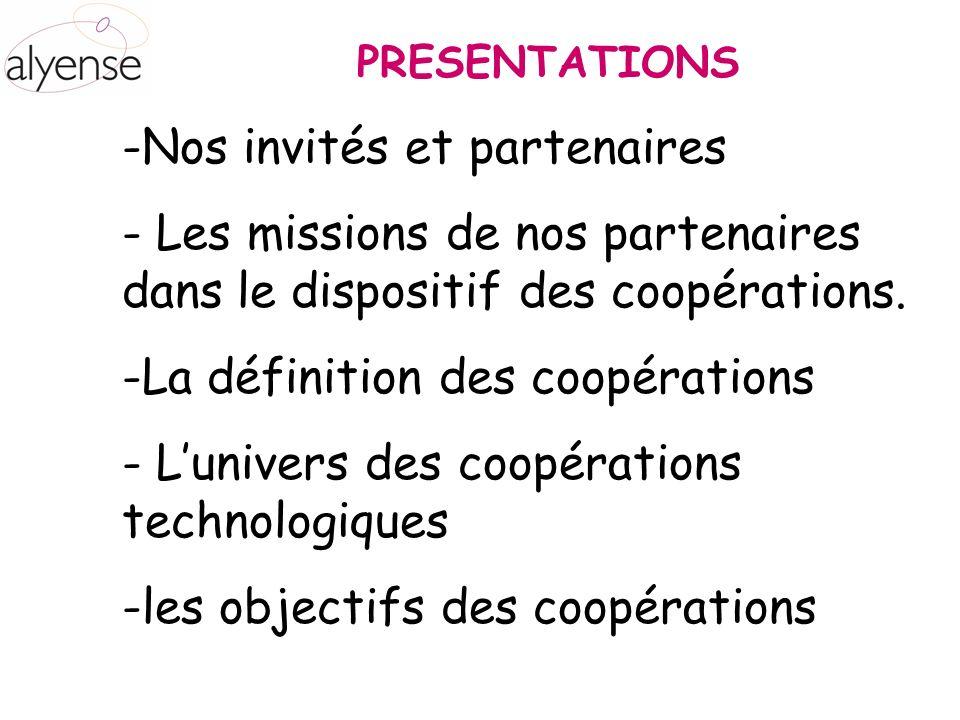 -Nos invités et partenaires - Les missions de nos partenaires dans le dispositif des coopérations. -La définition des coopérations - Lunivers des coop