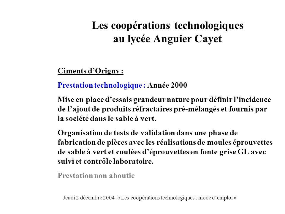 Les coopérations technologiques au lycée Anguier Cayet Ciments dOrigny : Prestation technologique : Année 2000 Mise en place dessais grandeur nature p