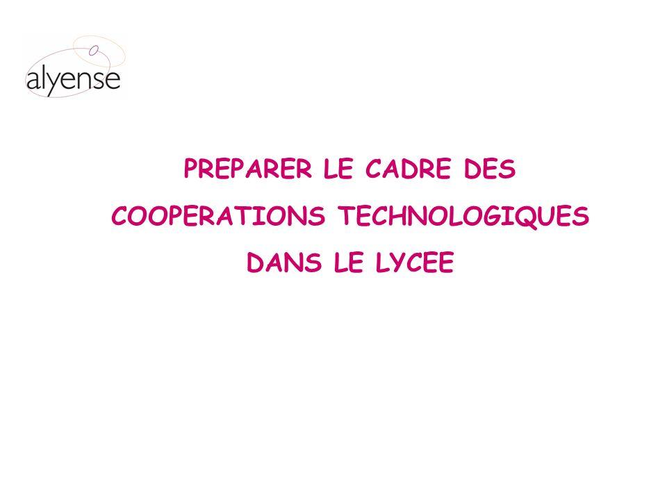 PREPARER LE CADRE DES COOPERATIONS TECHNOLOGIQUES DANS LE LYCEE