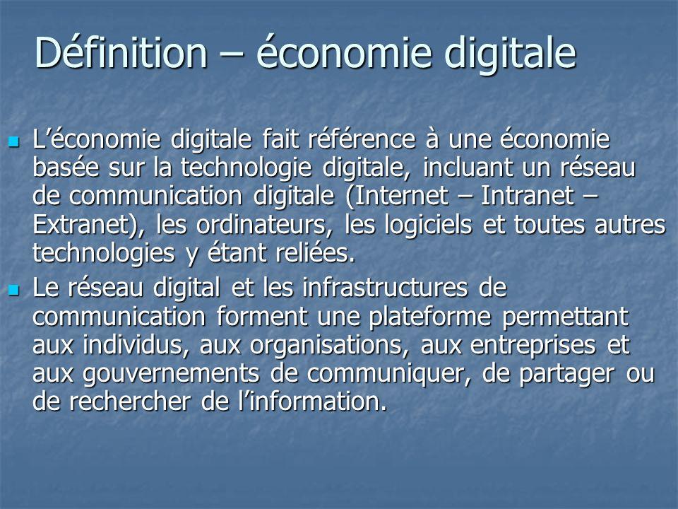 Définition – économie digitale Léconomie digitale fait référence à une économie basée sur la technologie digitale, incluant un réseau de communication digitale (Internet – Intranet – Extranet), les ordinateurs, les logiciels et toutes autres technologies y étant reliées.