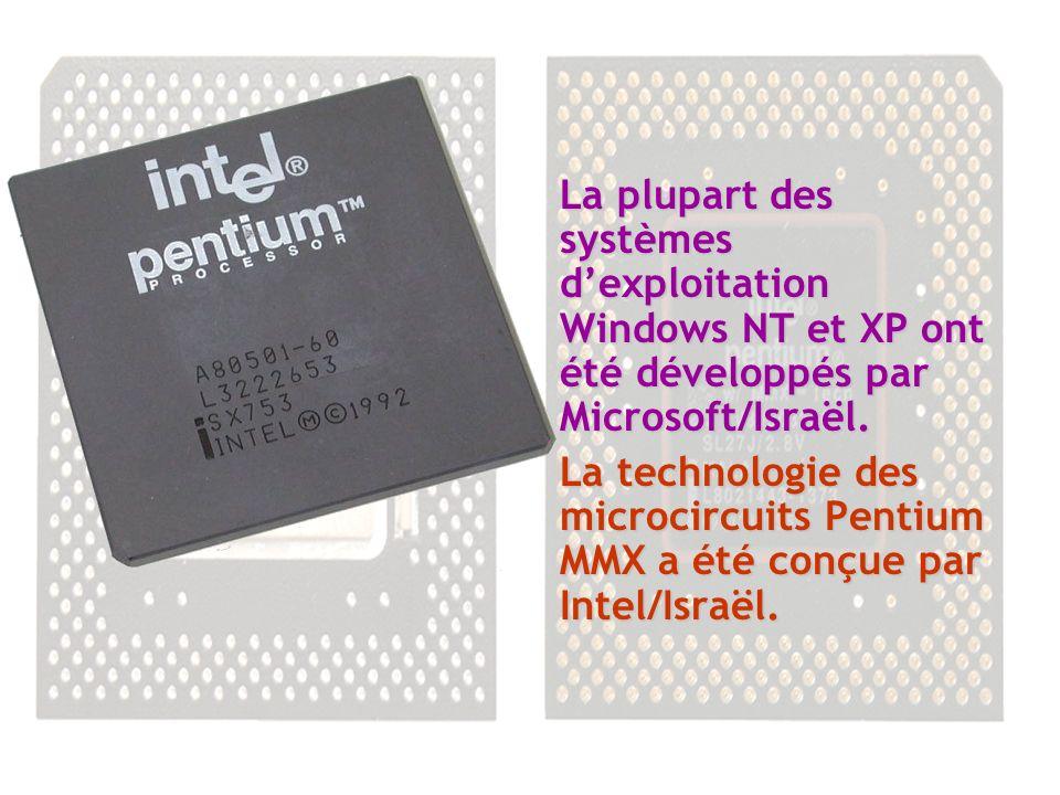 La plupart des systèmes dexploitation Windows NT et XP ont été développés par Microsoft/Israël.