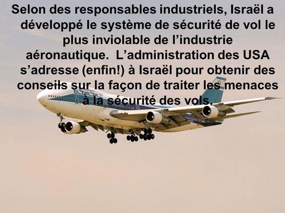 Selon des responsables industriels, Israël a développé le système de sécurité de vol le plus inviolable de lindustrie aéronautique.