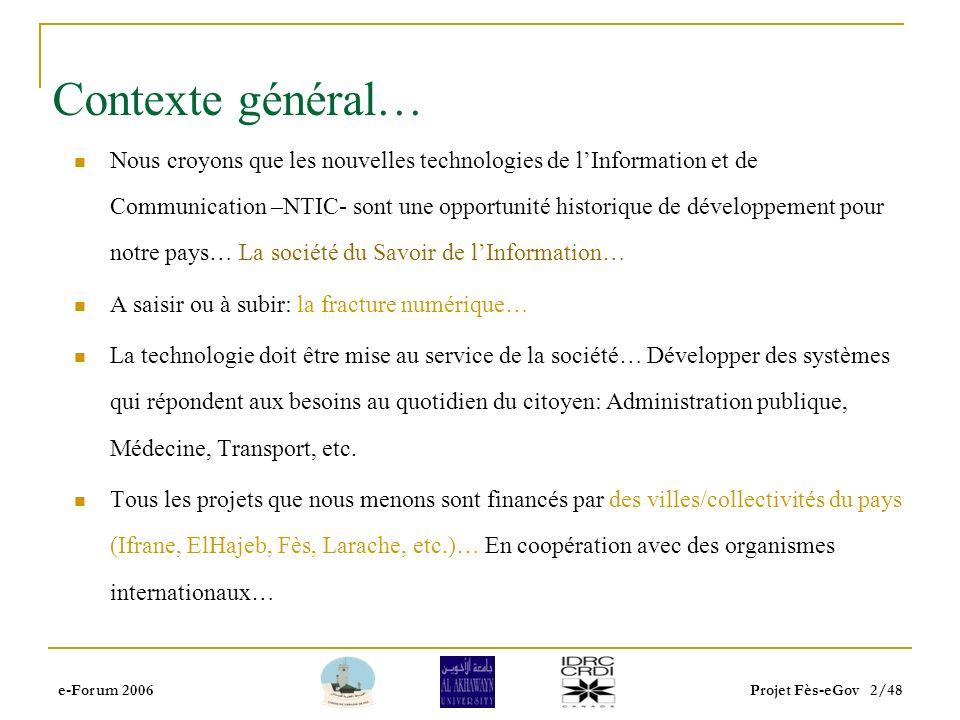 Présentation du Projet Fès-eGov Par Dr Driss Kettani, Univesité Alakhawayn à Ifrane E-Forum 2006 Rabat, le 20 Juin 2006