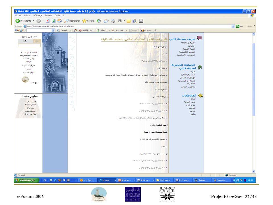 e-Forum 2006Projet Fès-eGov 26/48 Portail de proximité Informations administratives : Guide de démarches administratives qui donne une description dét