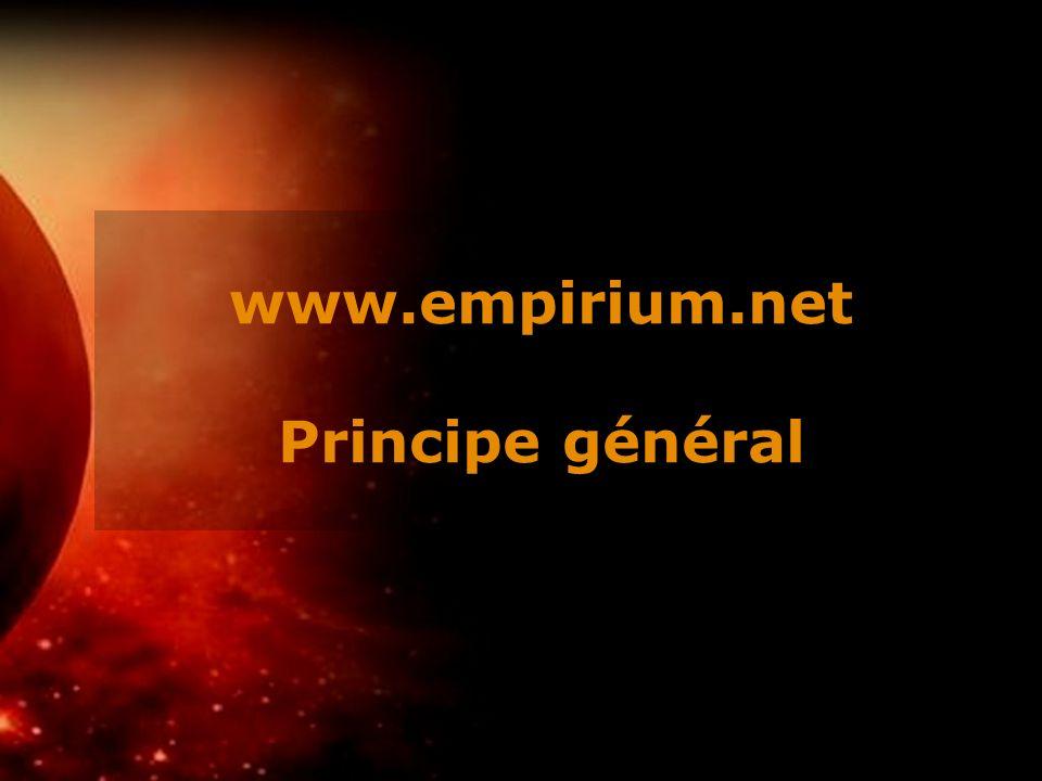 www.empirium.net Principe général
