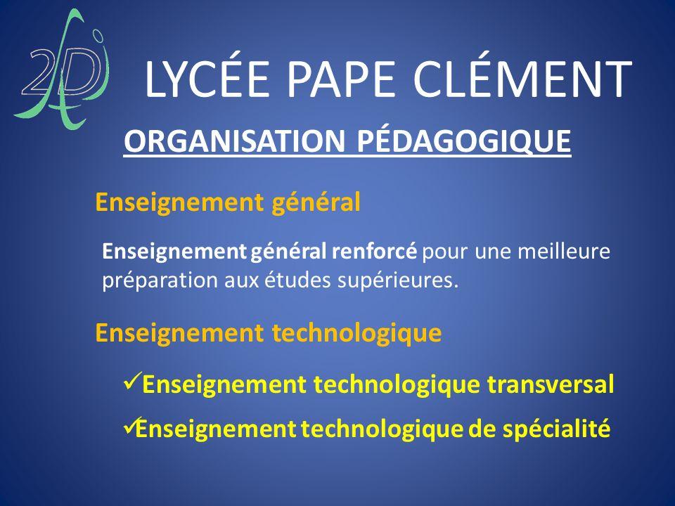 LYCÉE PAPE CLÉMENT Enseignement transversal de technologie Le programme de cet enseignement technologique est identique pour toutes les spécialités.