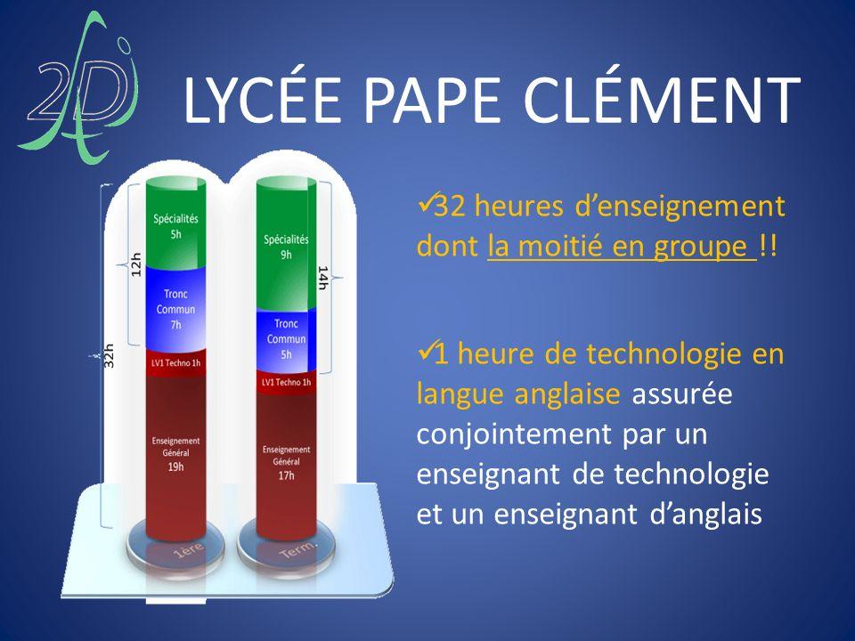 LYCÉE PAPE CLÉMENT 32 heures denseignement dont la moitié en groupe !! 1 heure de technologie en langue anglaise assurée conjointement par un enseigna
