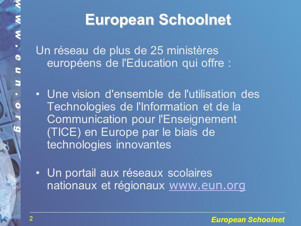 European Schoolnet 2 Un réseau de plus de 25 ministères européens de l Education qui offre : Une vision d ensemble de l utilisation des Technologies de l Information et de la Communication pour l Enseignement (TICE) en Europe par le biais de technologies innovantes Un portail aux réseaux scolaires nationaux et régionaux www.eun.org www.eun.org