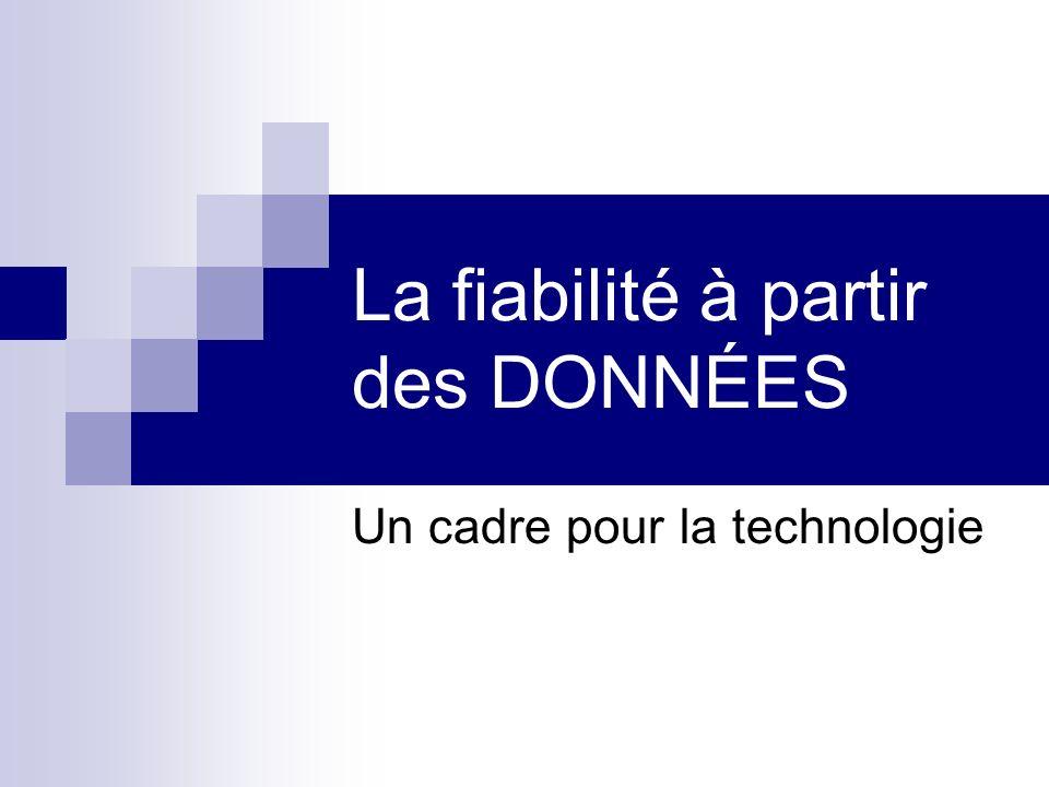 La fiabilité à partir des DONNÉES Un cadre pour la technologie