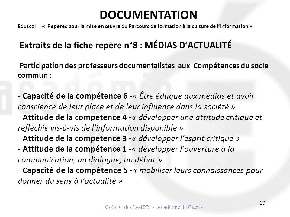 Eduscol « Repères pour la mise en œuvre du Parcours de formation à la culture de linformation » Extraits de la fiche repère n°8 : MÉDIAS DACTUALITÉ Pa