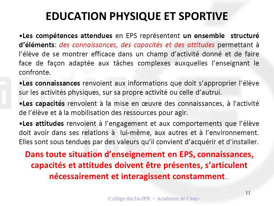 EDUCATION PHYSIQUE ET SPORTIVE Les compétences attendues en EPS représentent un ensemble structuré déléments: des connaissances, des capacités et des