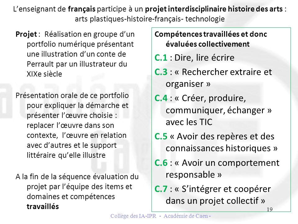 Lenseignant de français participe à un projet interdisciplinaire histoire des arts : arts plastiques-histoire-français- technologie Projet : Réalisati