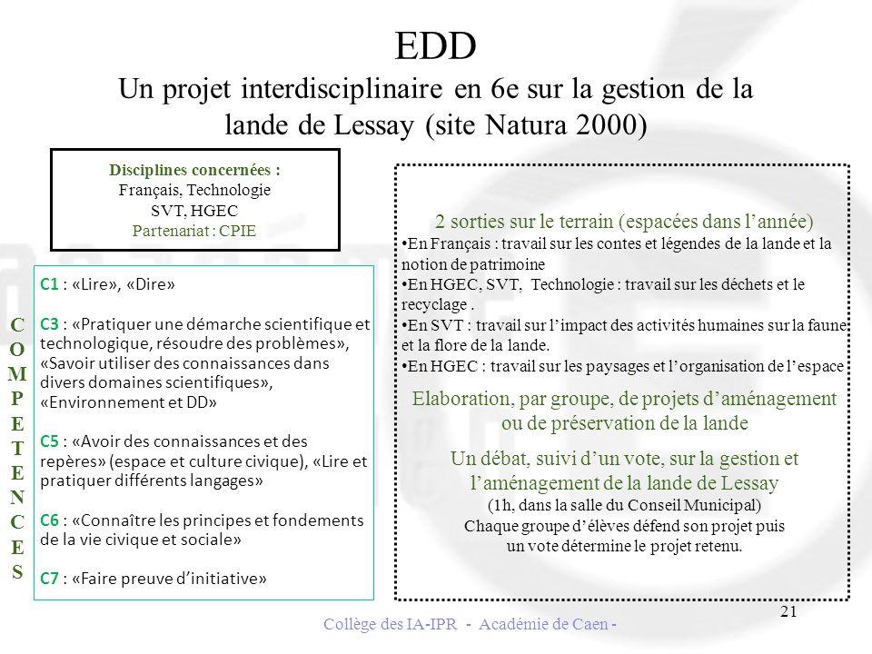 EDD Un projet interdisciplinaire en 6e sur la gestion de la lande de Lessay (site Natura 2000) Disciplines concernées : Français, Technologie SVT, HGE
