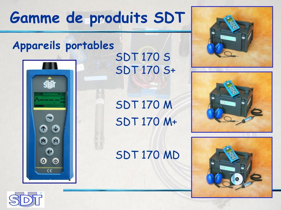Gamme de produits SDT Appareils portables SDT 170 S SDT 170 S+ SDT 170 M SDT 170 M+ SDT 170 MD