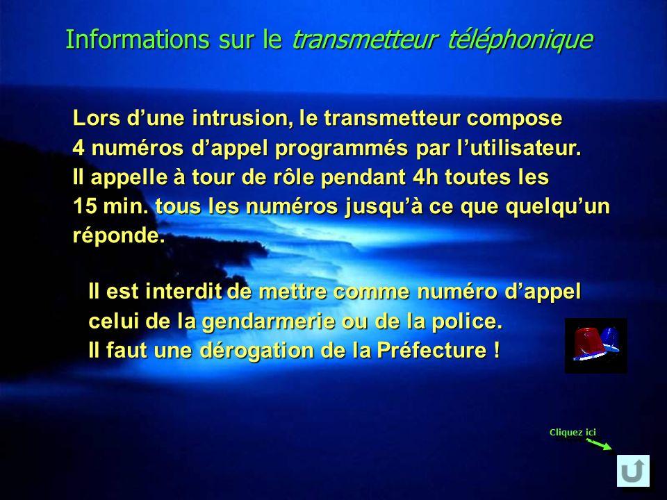 Le transmetteur téléphonique Permet de signaler lintrusion à une tierce personne afin de mettre en œuvre une intervention. Cest une alarme curative !