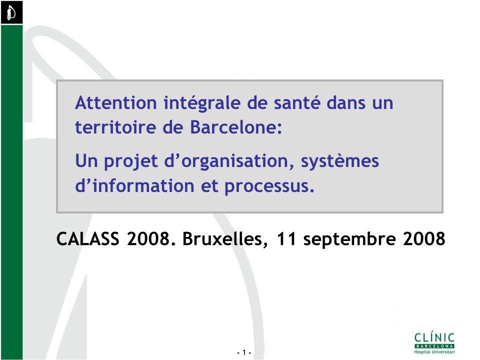 - 1 - Attention intégrale de santé dans un territoire de Barcelone: Un projet dorganisation, systèmes dinformation et processus.