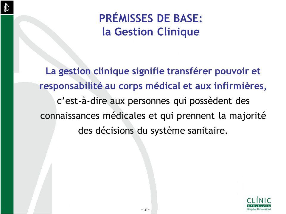 - 3 - La gestion clinique signifie transférer pouvoir et responsabilité au corps médical et aux infirmières, cest-à-dire aux personnes qui possèdent des connaissances médicales et qui prennent la majorité des décisions du système sanitaire.