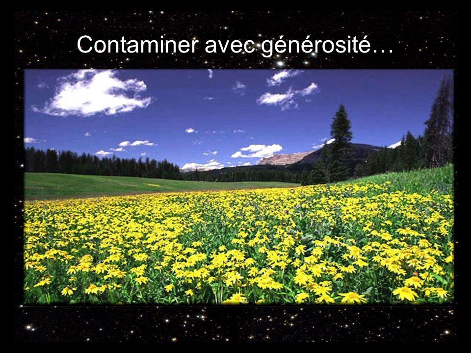 Contaminer avec générosité…