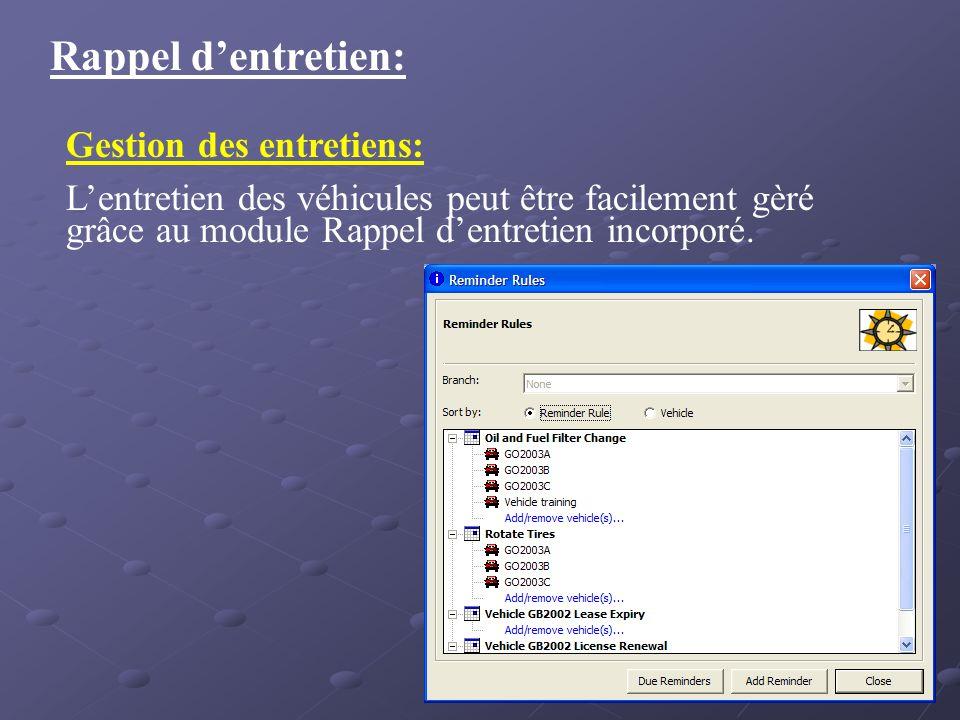 Rappel dentretien: Gestion des entretiens: Lentretien des véhicules peut être facilement gèré grâce au module Rappel dentretien incorporé.