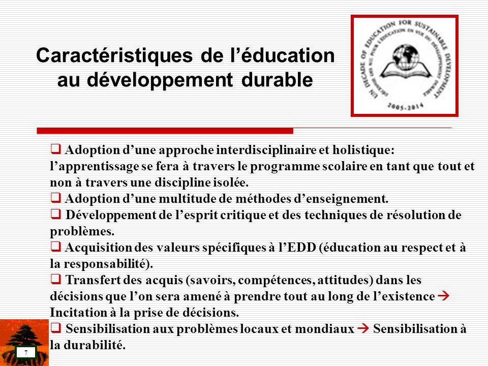 7 Adoption dune approche interdisciplinaire et holistique: lapprentissage se fera à travers le programme scolaire en tant que tout et non à travers un