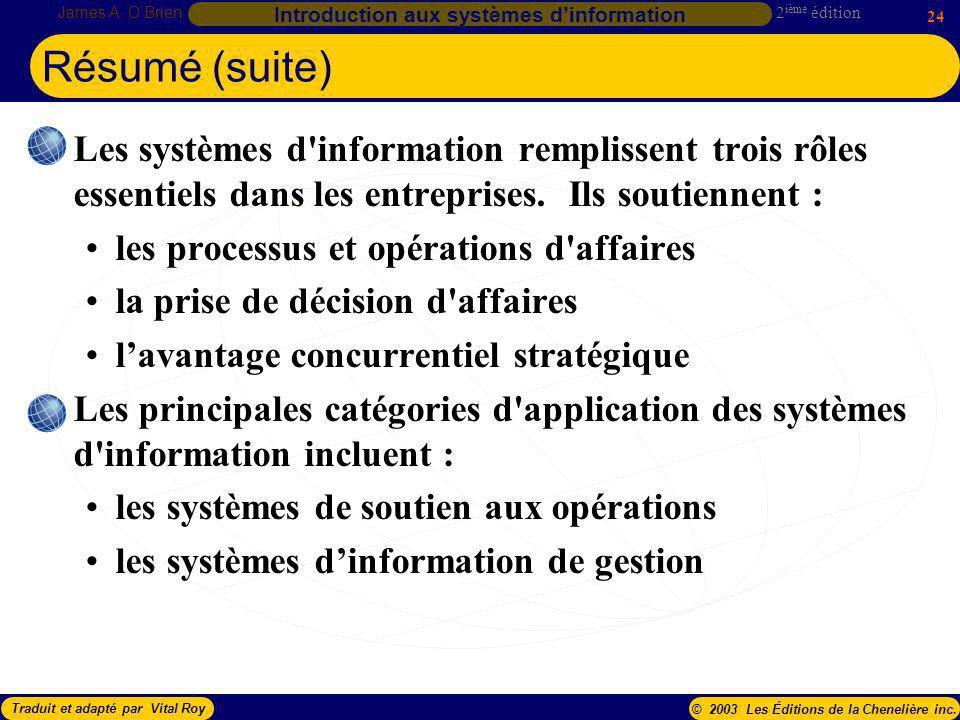 2 ième édition James A. OBrien 24 Introduction aux systèmes dinformation Traduit et adapté par Vital Roy© 2003 Les Éditions de la Chenelière inc. Les