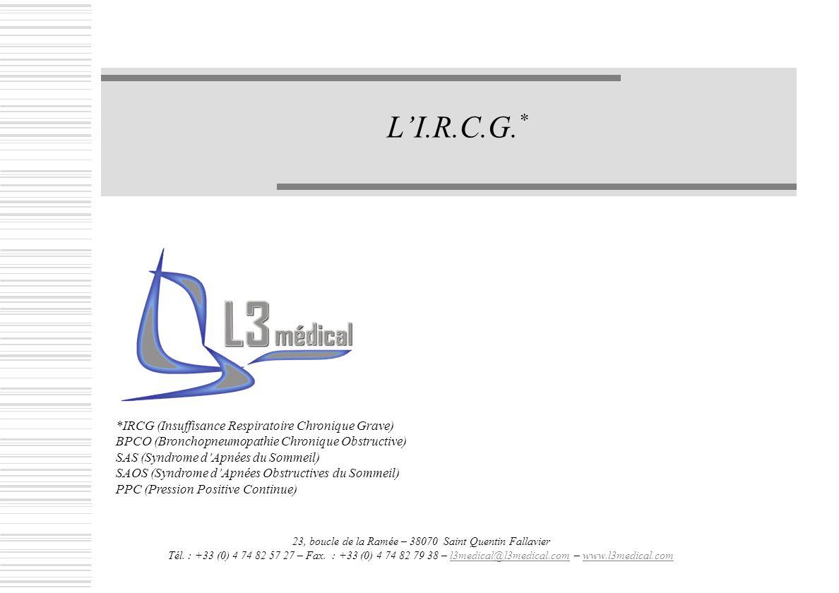 LI.R.C.G. * 23, boucle de la Ramée – 38070 Saint Quentin Fallavier Tél. : +33 (0) 4 74 82 57 27 – Fax. : +33 (0) 4 74 82 79 38 – l3medical@l3medical.c