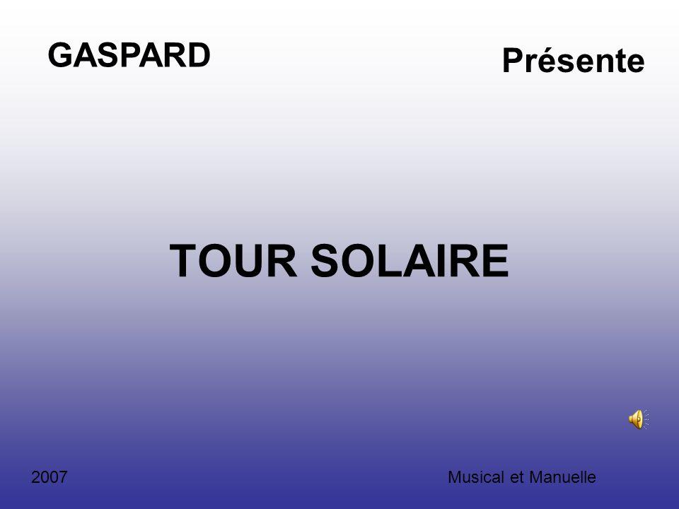 TOUR SOLAIRE GASPARD Présente 2007Musical et Manuelle