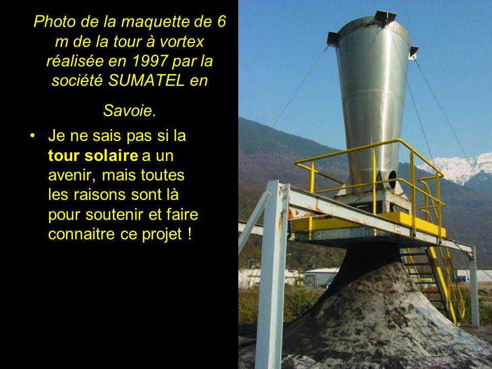 Autres projets Il existe actuellement deux projets de construction de tour solaire : une tour en forme de tuyère de Laval par la société française Sum