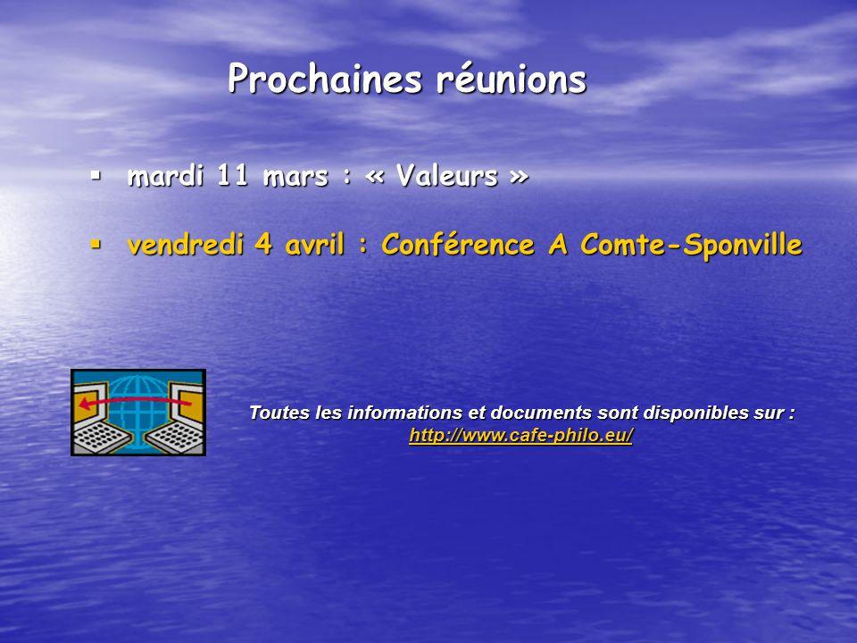 mardi 11 mars : « Valeurs » mardi 11 mars : « Valeurs » vendredi 4 avril : Conférence A Comte-Sponville vendredi 4 avril : Conférence A Comte-Sponvill