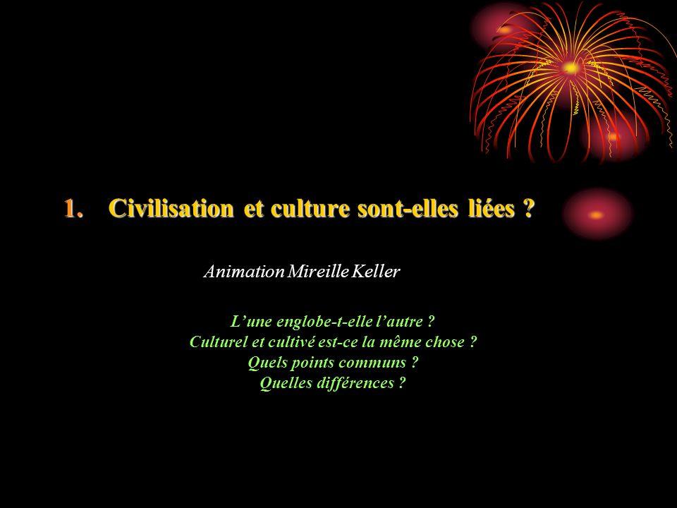1.Civilisation et culture sont-elles liées . 1.De la culture au sens de « cultivé ».