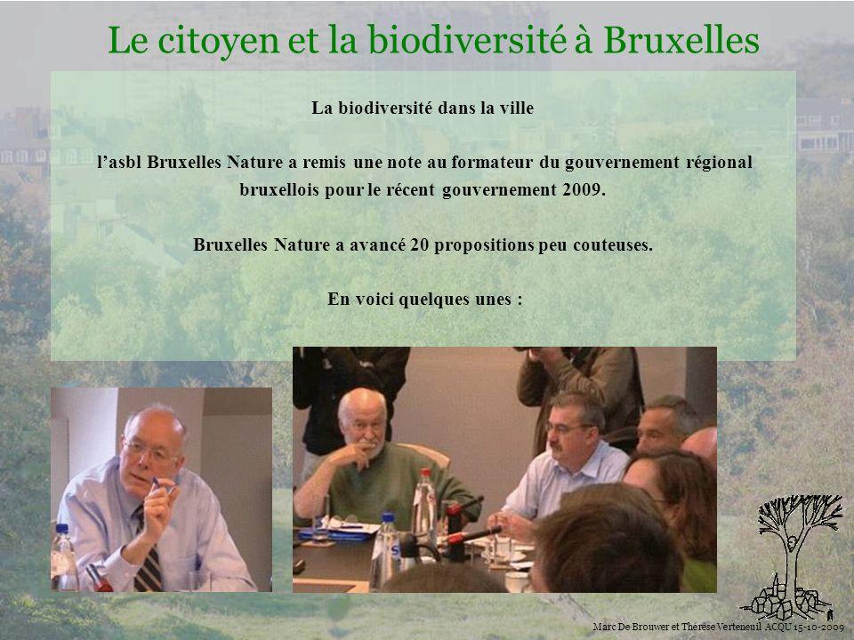 Biodiversité Le citoyen et la biodiversité à Bruxelles Marc De Brouwer et Thérèse Verteneuil ACQU 15-10-2009 La biodiversité dans la ville lasbl Bruxe