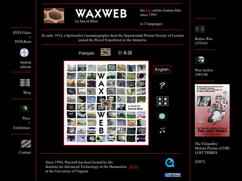 Waxweb, est devenue lune des premières fictions filmiques diffusées sur Internet.