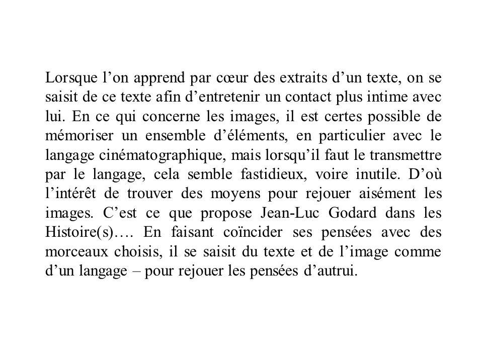 Lorsque lon apprend par cœur des extraits dun texte, on se saisit de ce texte afin dentretenir un contact plus intime avec lui.
