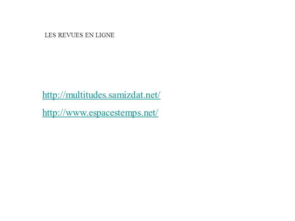 http://multitudes.samizdat.net/ http://www.espacestemps.net/ LES REVUES EN LIGNE