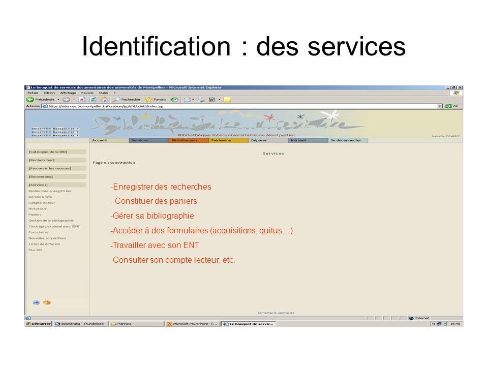 Identification : des services -Enregistrer des recherches - Constituer des paniers -Gérer sa bibliographie -Accéder à des formulaires (acquisitions, quitus…) -Travailler avec son ENT -Consulter son compte lecteur, etc.
