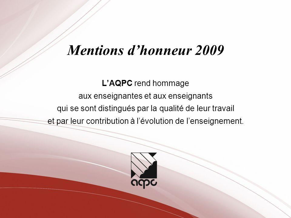 LAQPC rend hommage aux enseignantes et aux enseignants qui se sont distingués par la qualité de leur travail et par leur contribution à lévolution de lenseignement.
