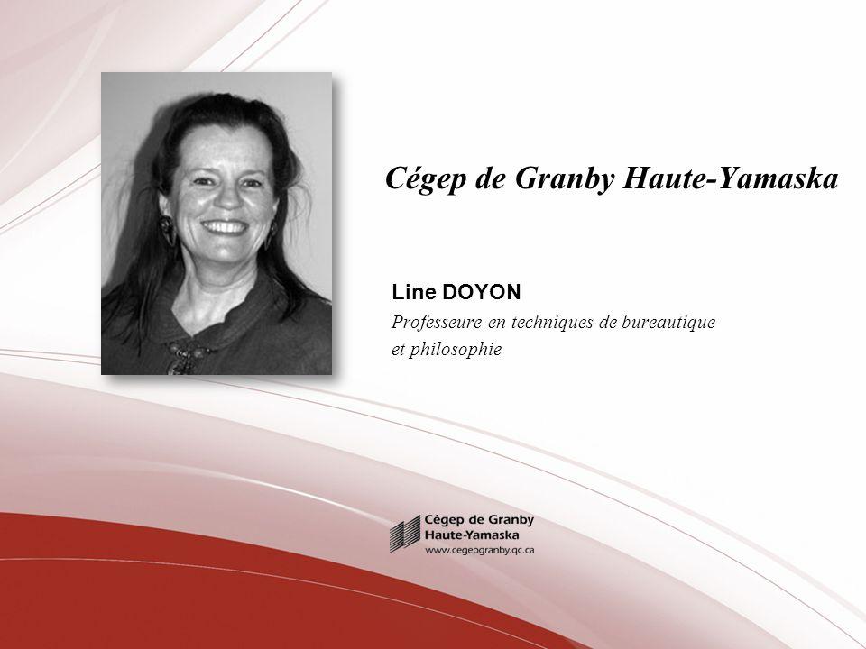 Cégep de Granby Haute-Yamaska Line DOYON Professeure en techniques de bureautique et philosophie