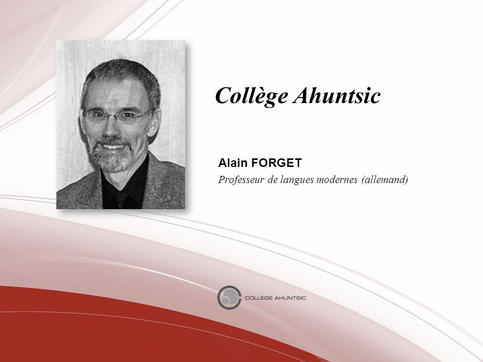 Collège Ahuntsic Alain FORGET Professeur de langues modernes (allemand)