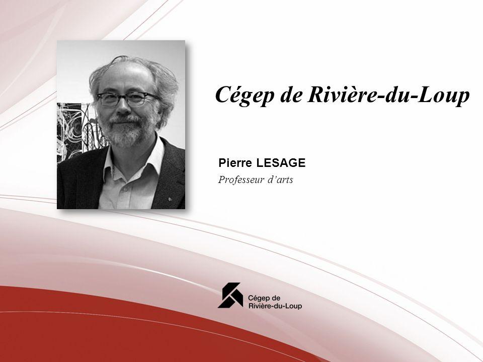 Cégep de Rivière-du-Loup Pierre LESAGE Professeur darts