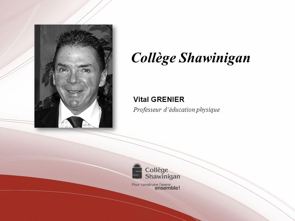Collège Shawinigan Vital GRENIER Professeur déducation physique