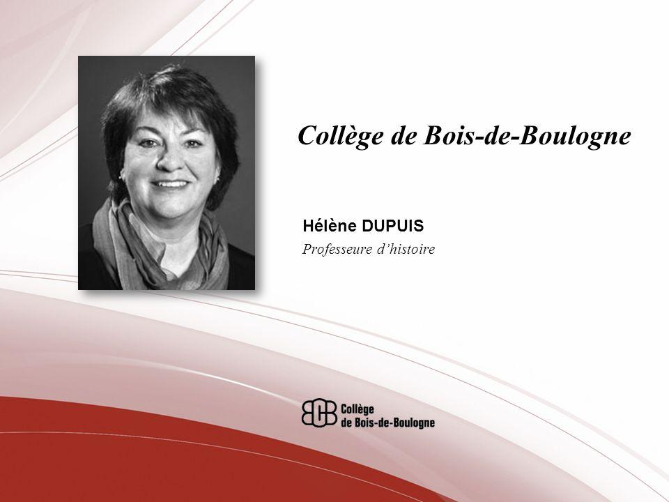 Collège de Bois-de-Boulogne Hélène DUPUIS Professeure dhistoire