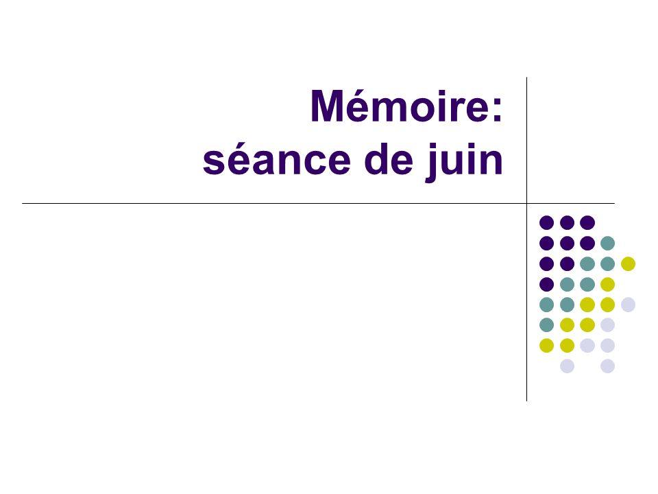 Mémoire: séance de juin